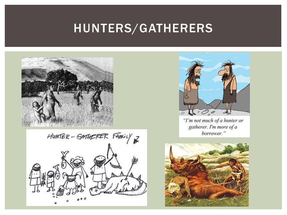HUNTERS/GATHERERS