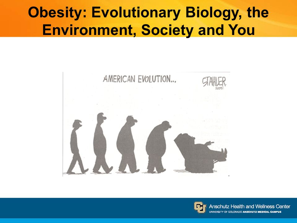 The Take Away… Why we are the way we are…survival We have built the environment to serve the biology Obesity is a normal response to the environment To overcome the biology we will have to rely on cognition—individual and social We must find a better why for people and society to change The why must be important for survival in the modern world