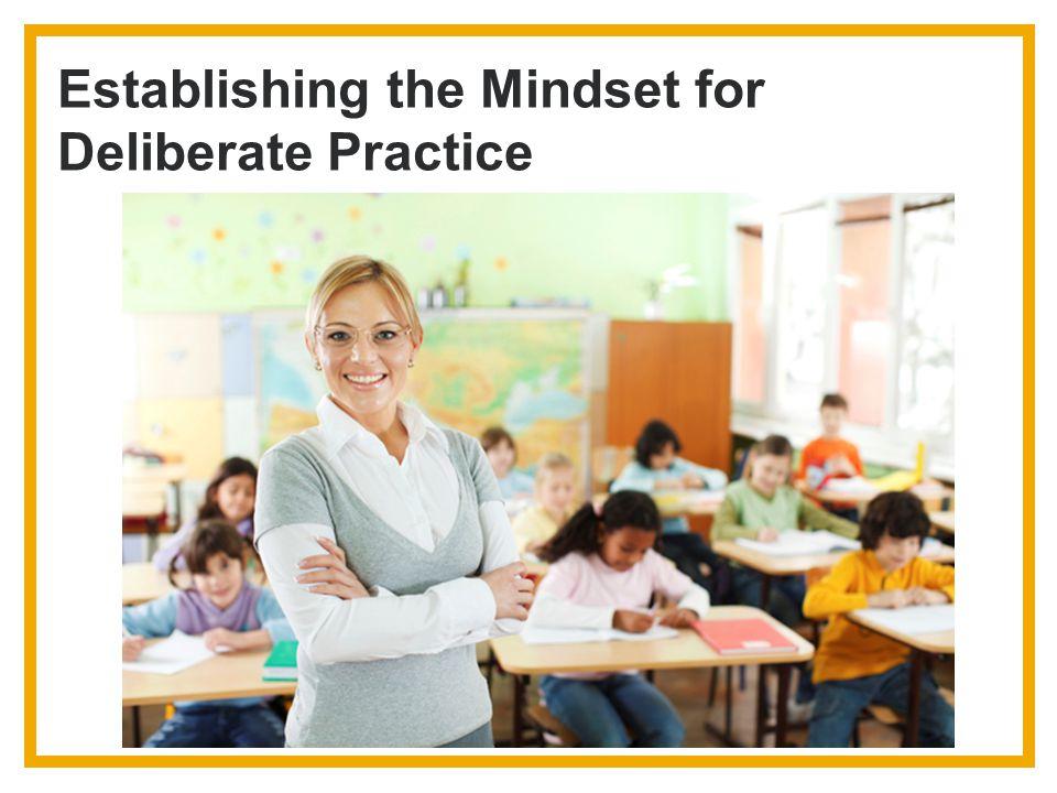 Establishing the Mindset for Deliberate Practice