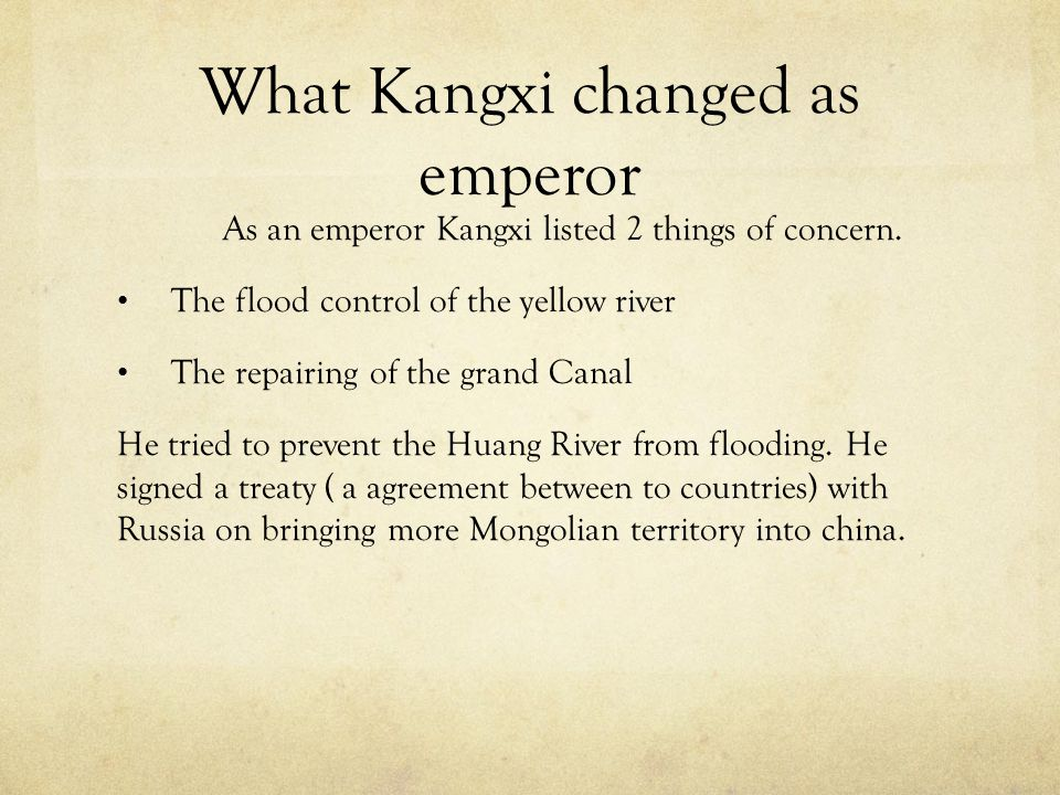 What did Kangxi do as emperor Kangxi was one of the fewest emperors in chinese history that loved to read and to learn. At age 5, he had been already