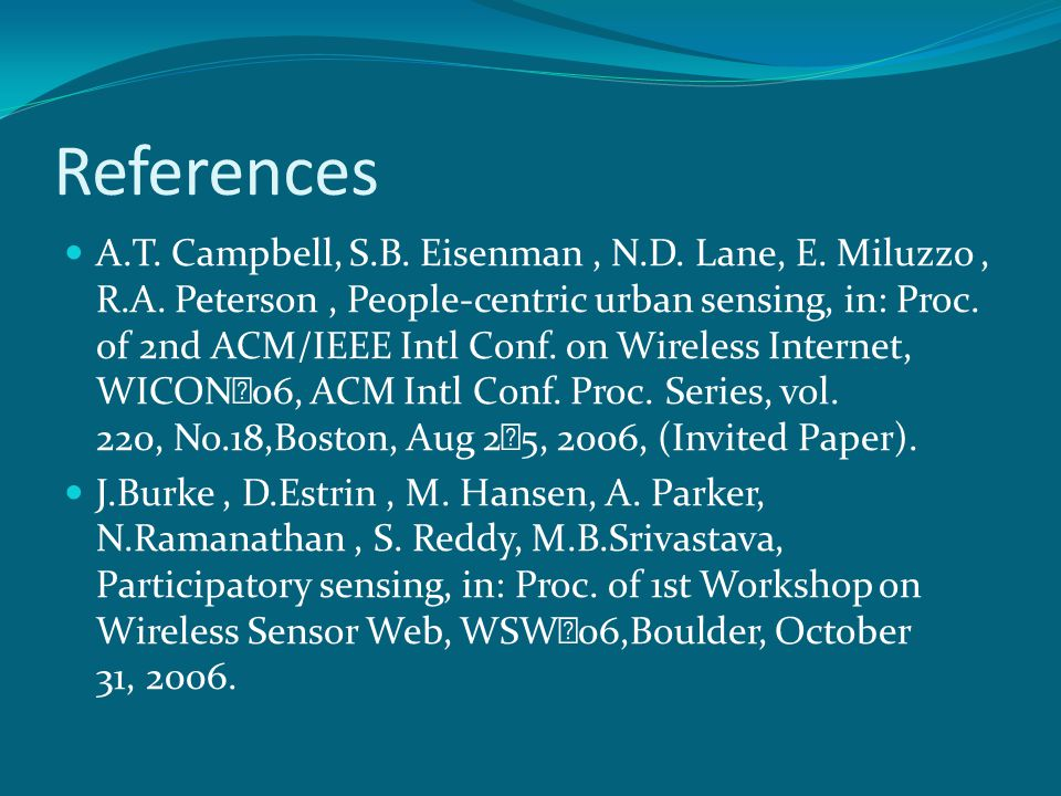 References A.T.Campbell, S.B. Eisenman, N.D. Lane, E.