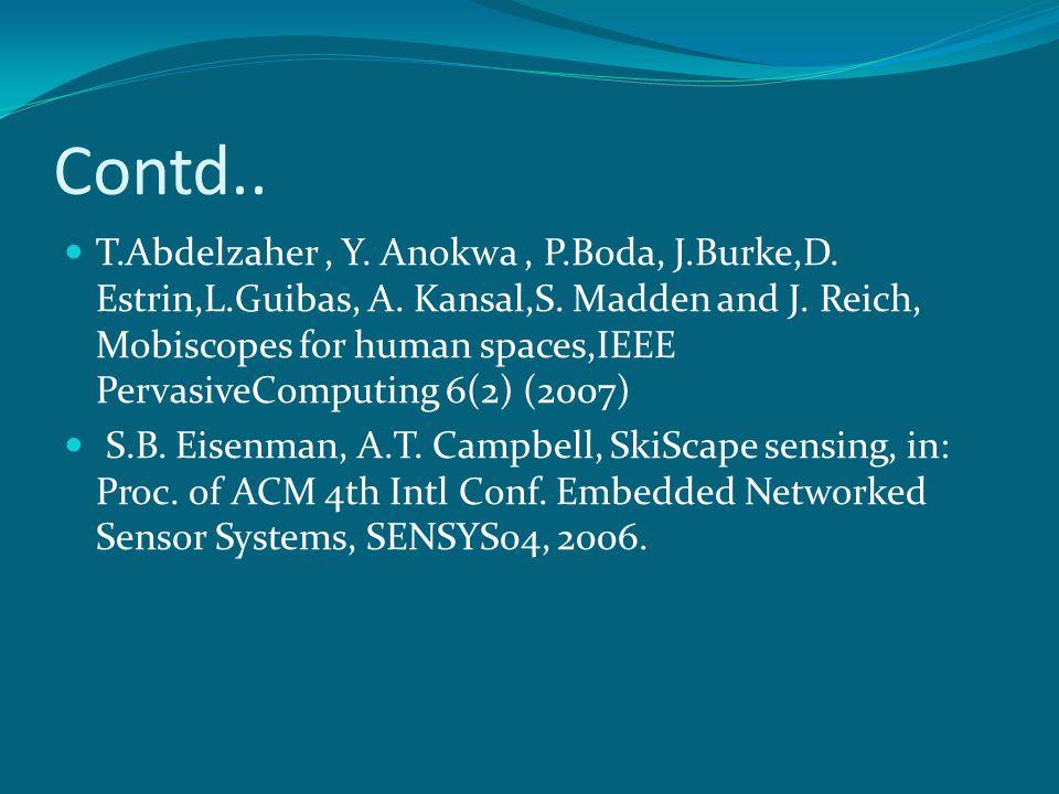Contd..T.Abdelzaher, Y. Anokwa, P.Boda, J.Burke,D.