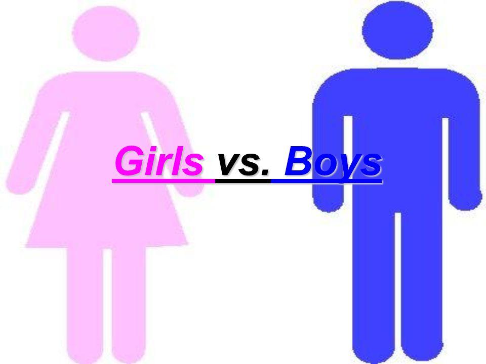 Girls vs. Boys