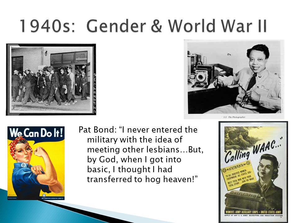 "Pat Bond: ""I never entered the military with the idea of meeting other lesbians…But, by God, when I got into basic, I thought I had transferred to hog"