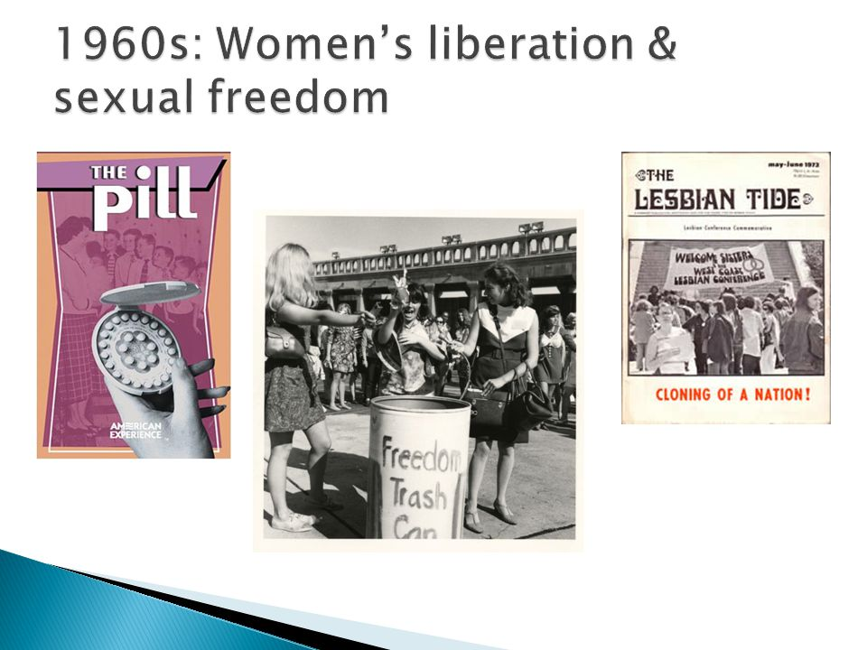 1960s: Women's liberation & sexual freedom