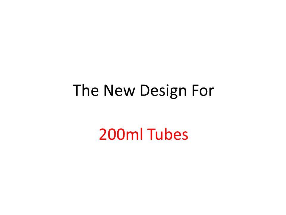 The New Design For 200ml Tubes