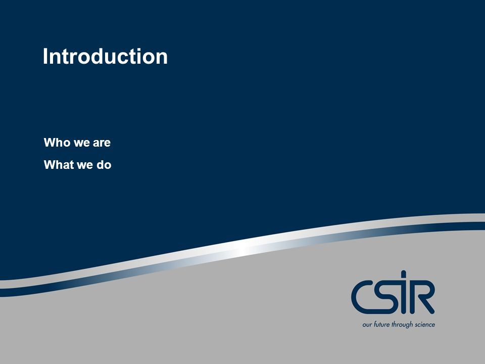 Introduction Who we are What we do