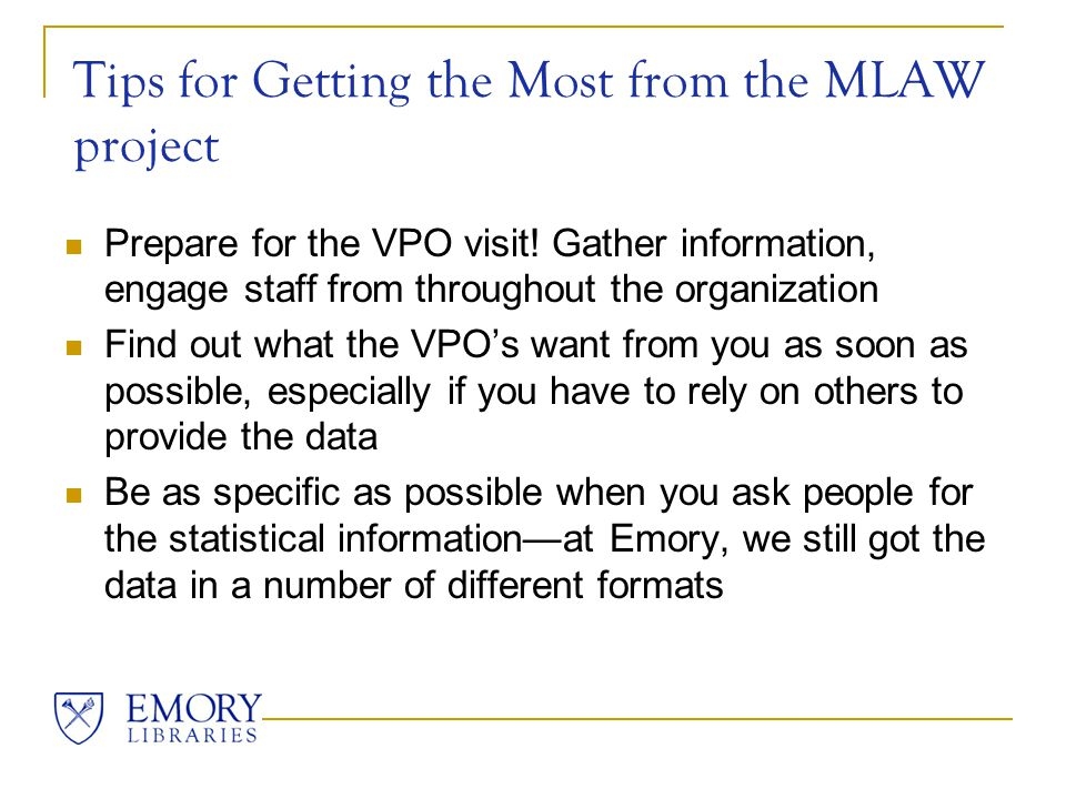 Tips for Getting the Most from the MLAW project Prepare for the VPO visit.