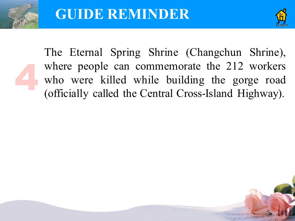 1-11 GUIDE REMINDER Home The Eternal Spring Shrine (Changchun Shrine), where people can commemorate the 212 workers who were killed while building the gorge road (officially called the Central Cross-Island Highway).