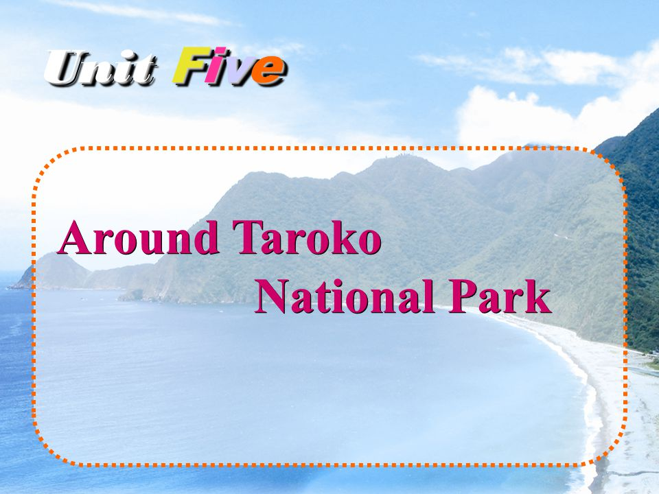 Around Taroko National Park Unit Five