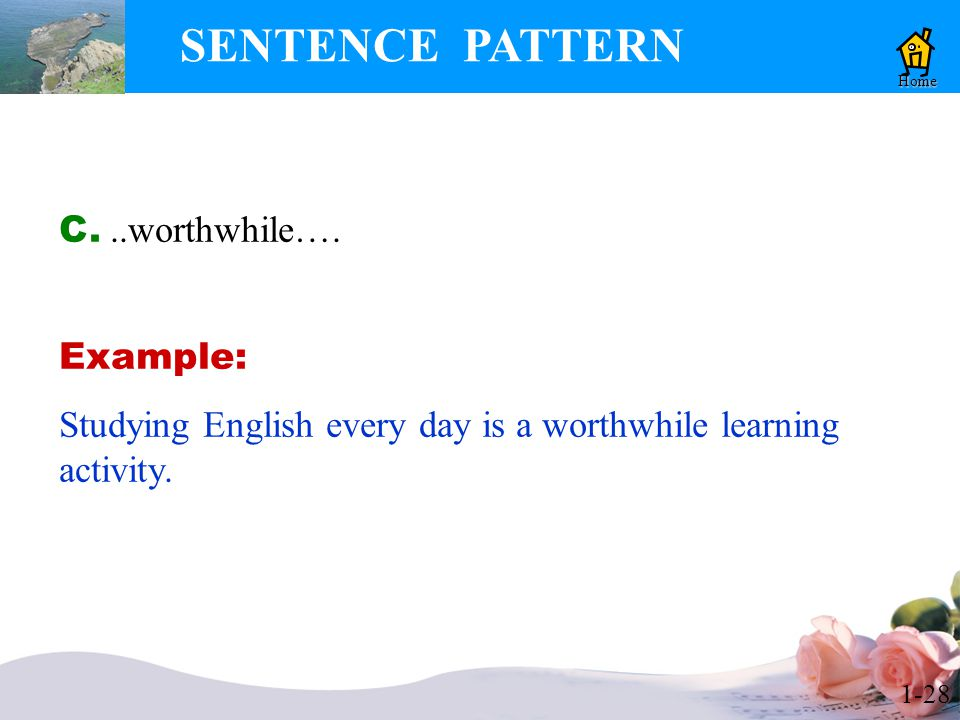 1-28 SENTENCE PATTERN Home C...worthwhile….
