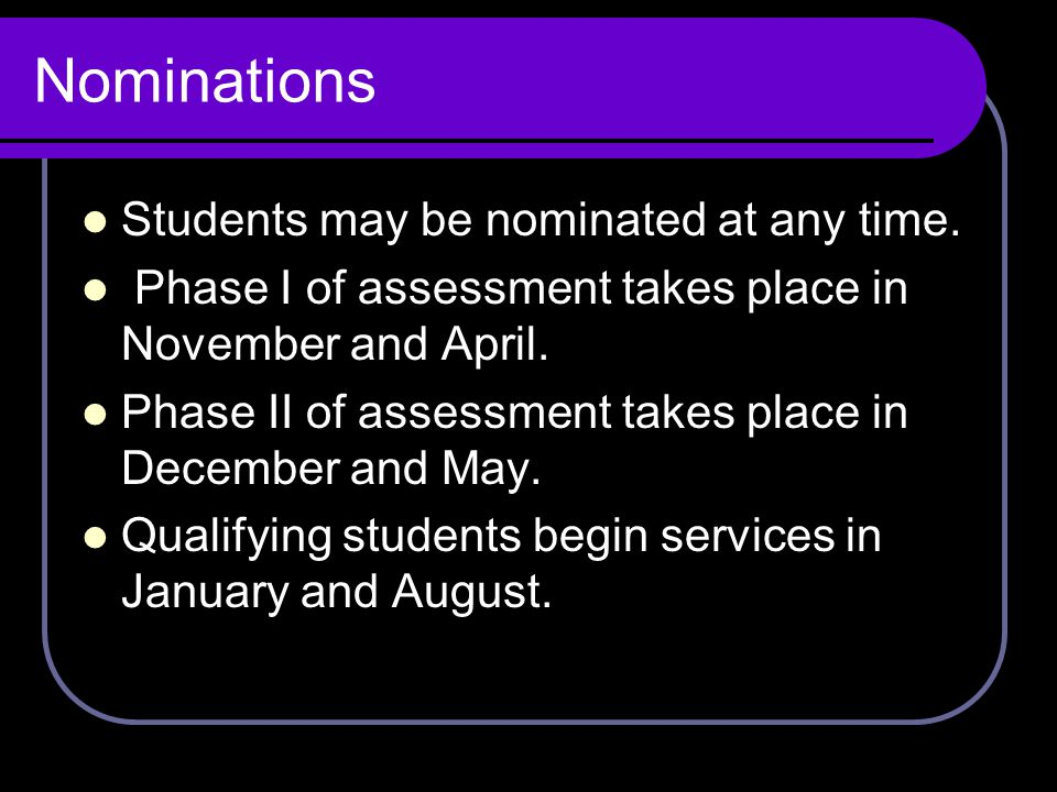 Nominations Students may be nominated at any time.