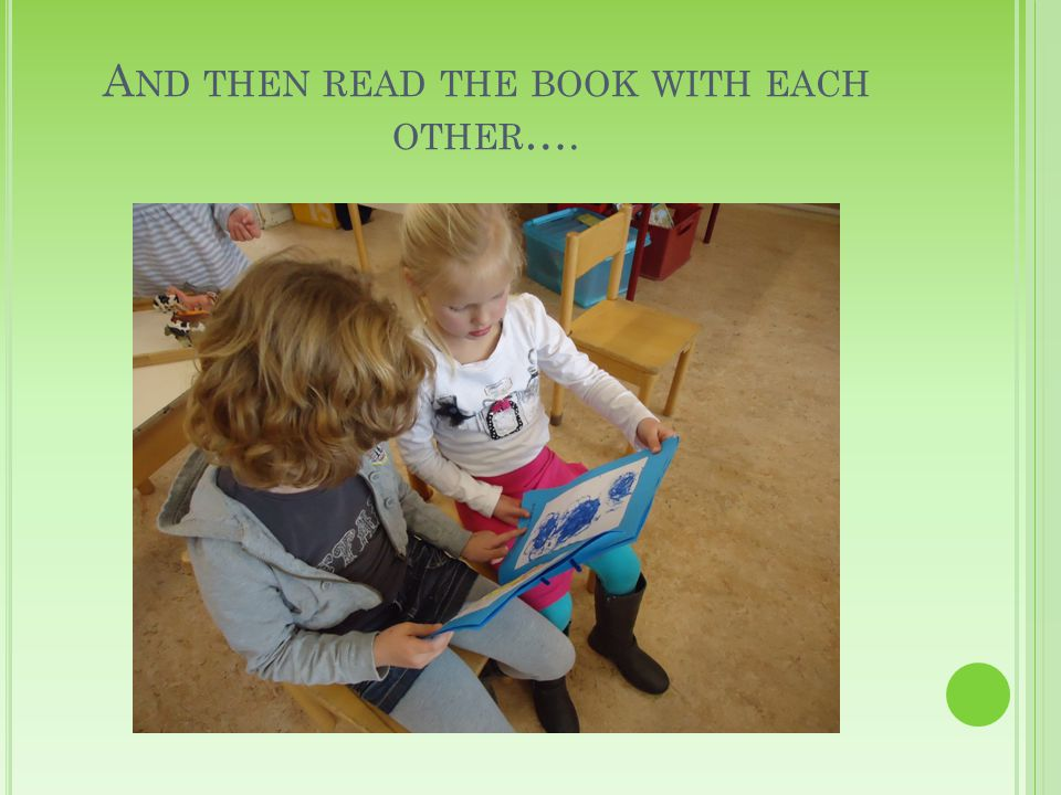 A ND THEN READ THE BOOK WITH EACH OTHER ….