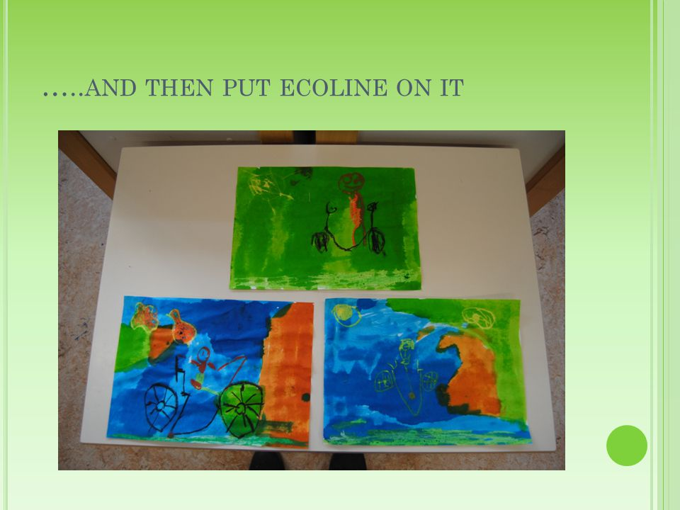 ….. AND THEN PUT ECOLINE ON IT