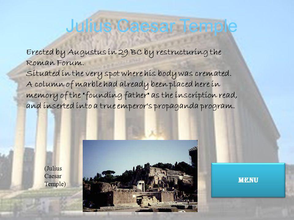 Julius Caesar Temple Julius Caesar Temple Antuninus and Faustina Temple Antuninus and Faustina Temple Saturn Temple Imperial temple End Venus temple