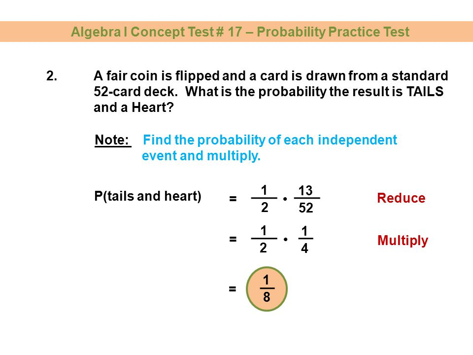 2.A fair coin is flipped and a card is drawn from a standard 52-card deck.