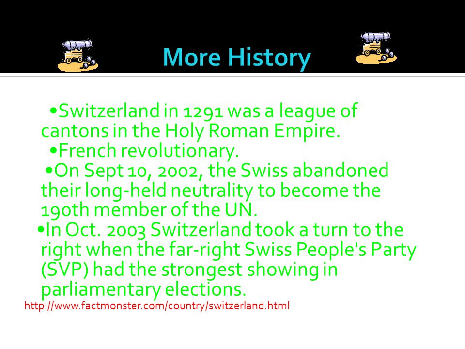 Switzerland in 1291 was a league of cantons in the Holy Roman Empire.