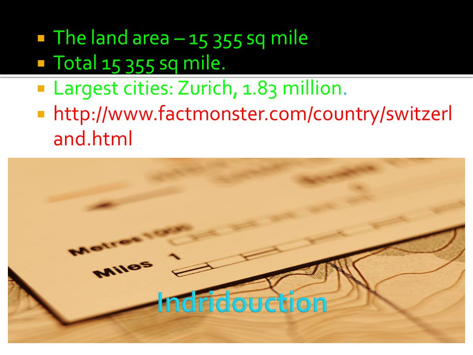  The land area – 15 355 sq mile  Total 15 355 sq mile.