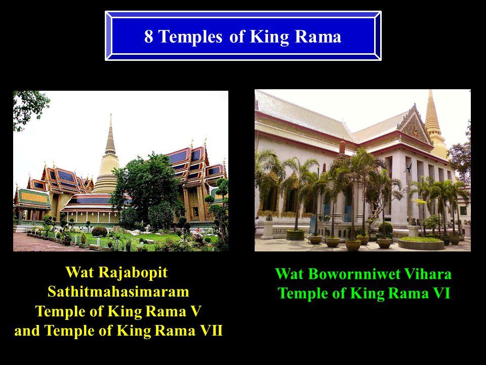 8 Temples of King Rama Wat Rajabopit Sathitmahasimaram Temple of King Rama V and Temple of King Rama VII Wat Bowornniwet Vihara Temple of King Rama VI