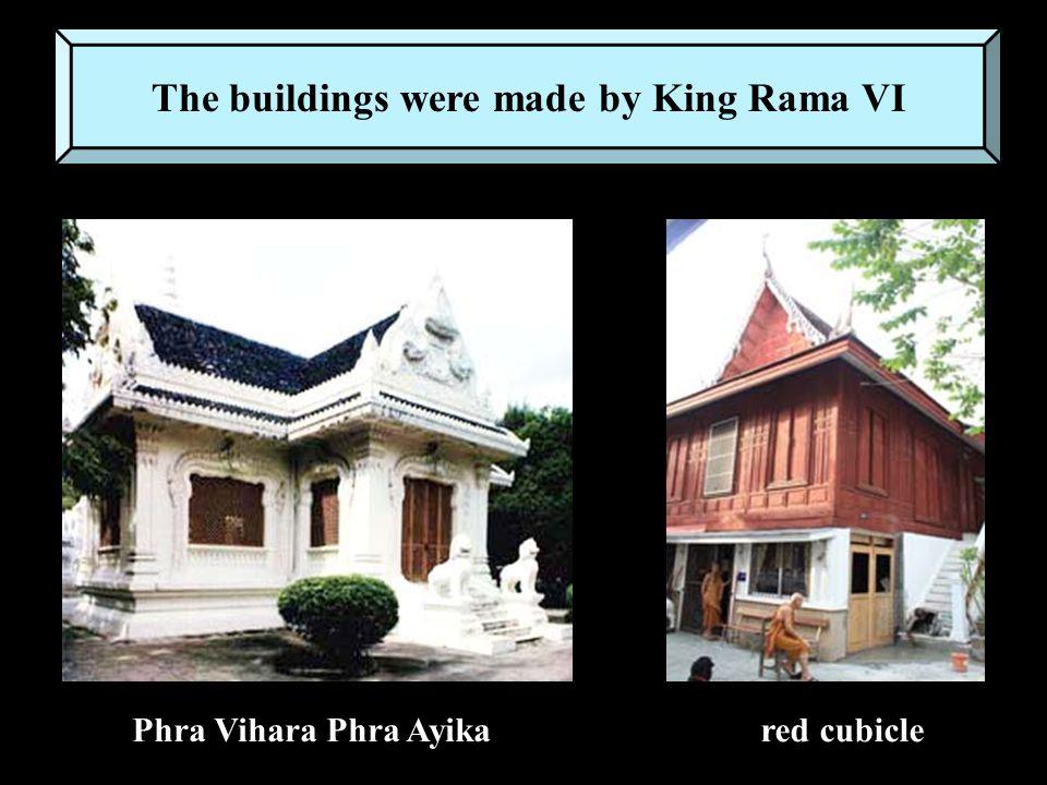 The buildings were made by King Rama VI Phra Vihara Phra Ayikared cubicle