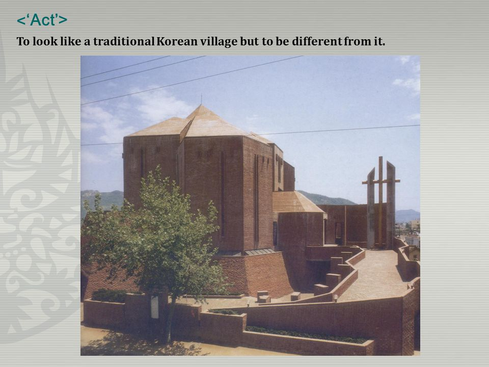 To look like a traditional Korean village but to be different from it.