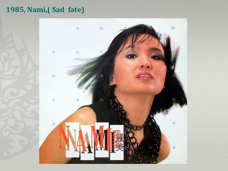 1985, Nami,( Sad fate)