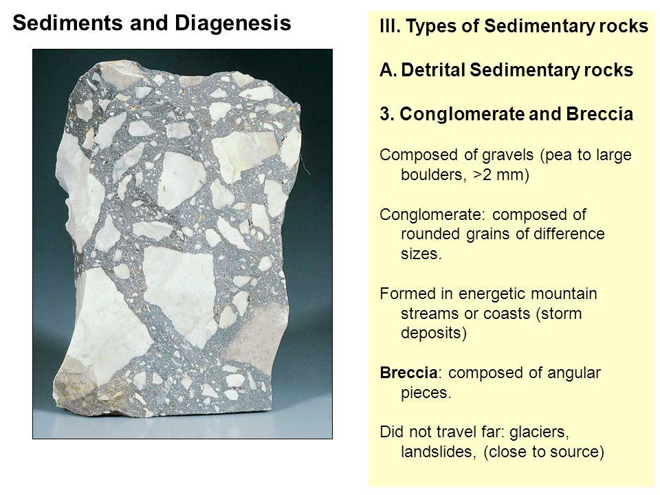III. Types of Sedimentary rocks A.Detrital Sedimentary rocks 3.