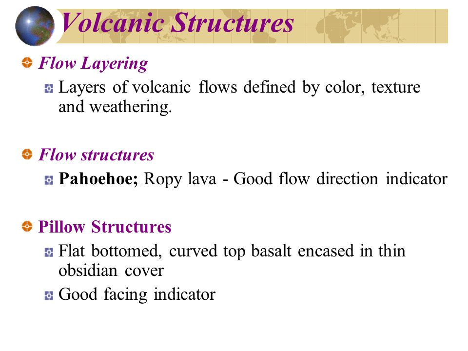 Volcanic Structures Flow Layering Layers of volcanic flows defined by color, texture and weathering.