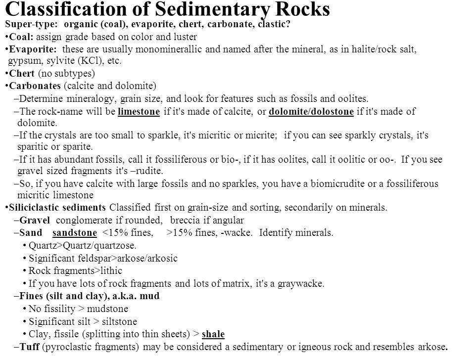Classification of Sedimentary Rocks Super-type: organic (coal), evaporite, chert, carbonate, clastic.