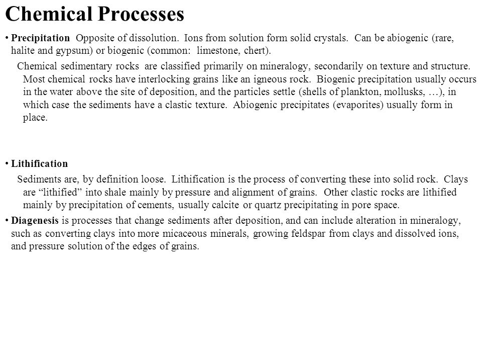 Chemical Processes Precipitation Opposite of dissolution.