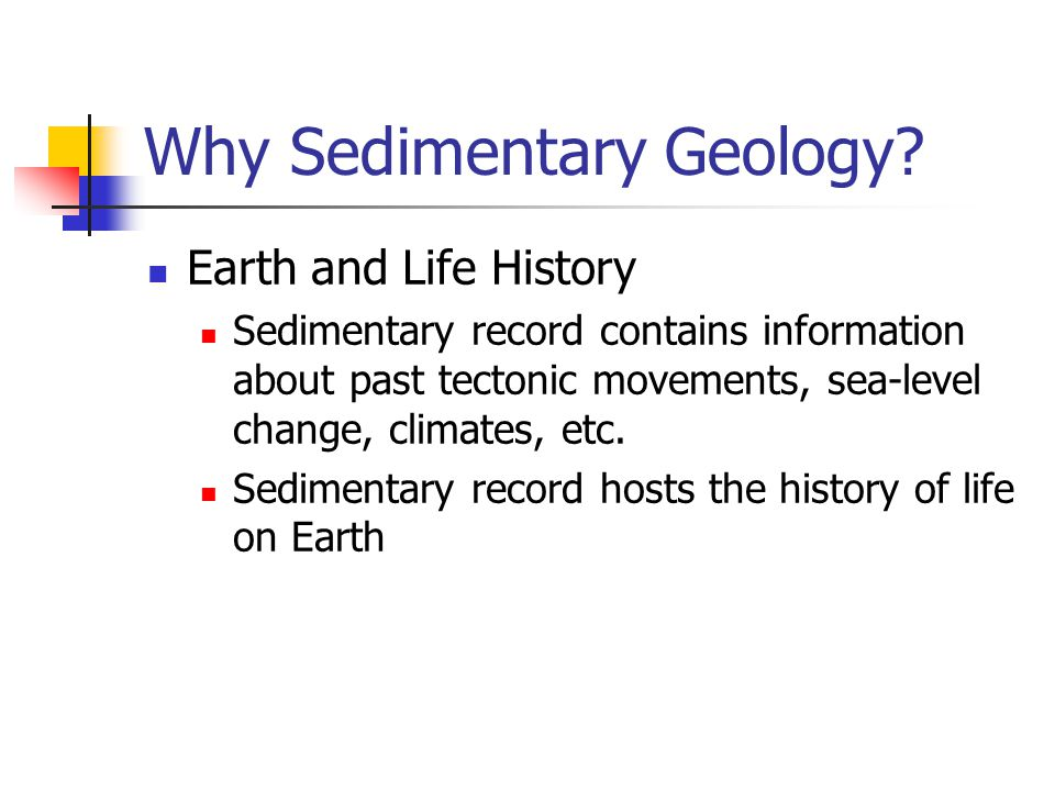 Why Sedimentary Geology.