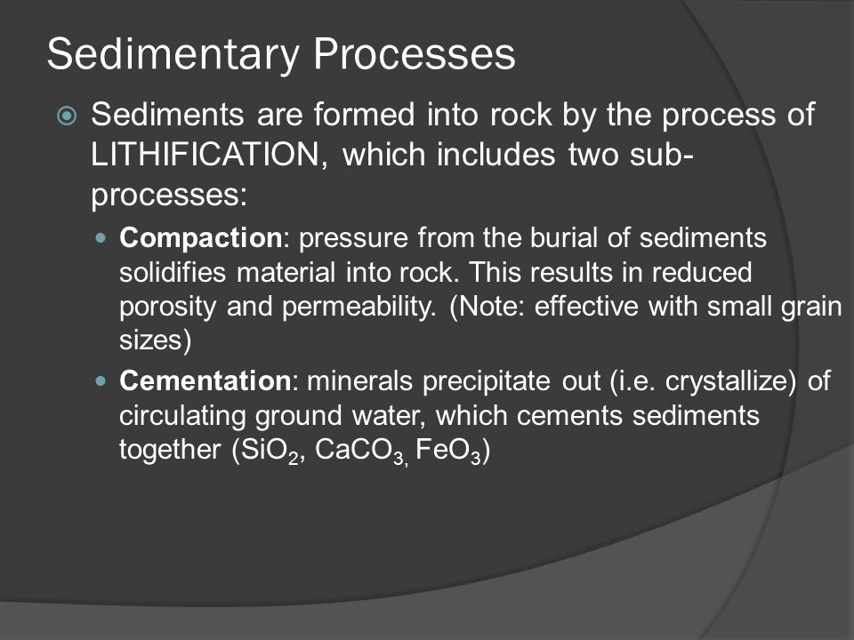 Cementation and Compaction Can anyone give examples of sedimentary rocks?