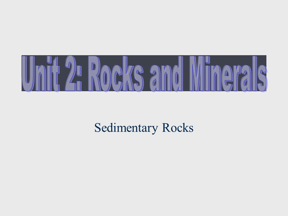 Identification of Sedimentary Rocks Turn to page 7 of your reference table.