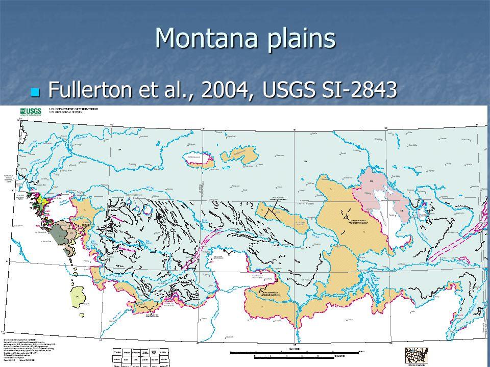 Montana plains Fullerton et al., 2004, USGS SI-2843 Fullerton et al., 2004, USGS SI-2843