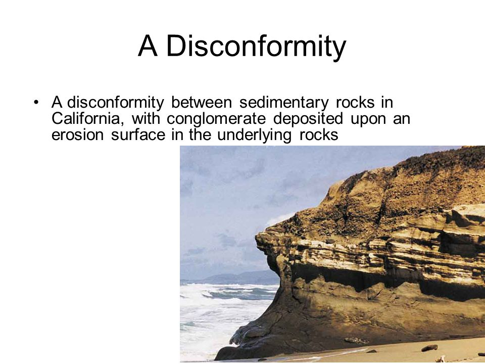 A disconformity between sedimentary rocks in California, with conglomerate deposited upon an erosion surface in the underlying rocks A Disconformity