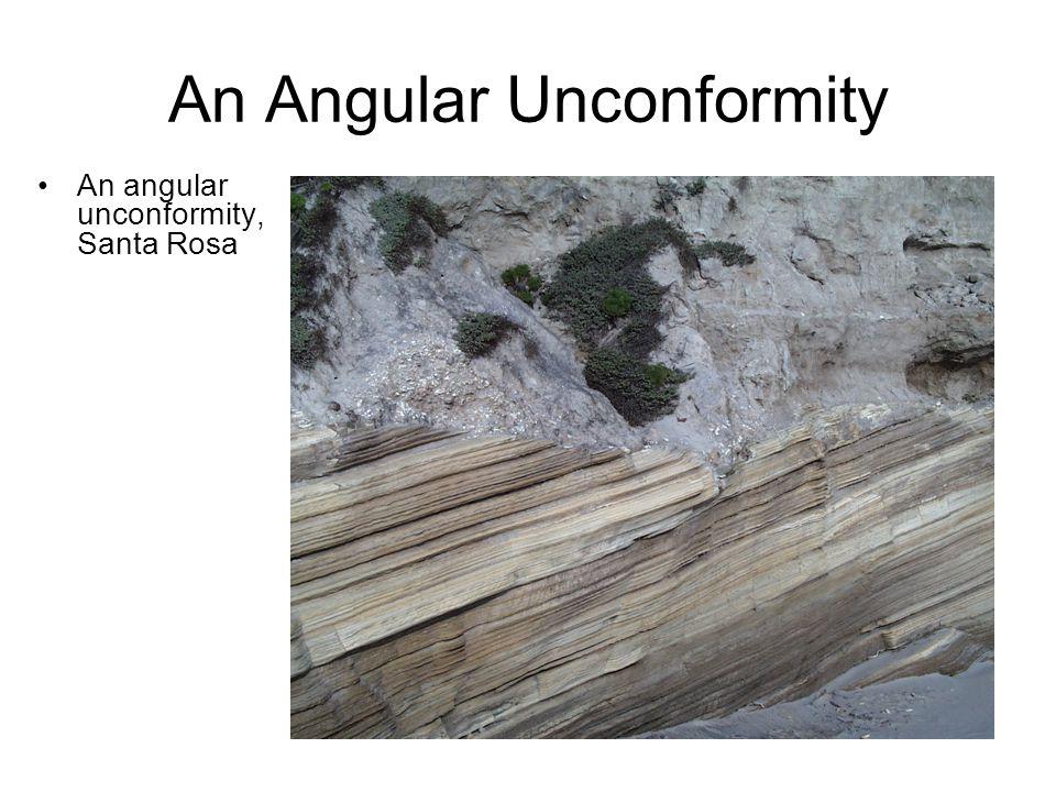 An Angular Unconformity An angular unconformity, Santa Rosa