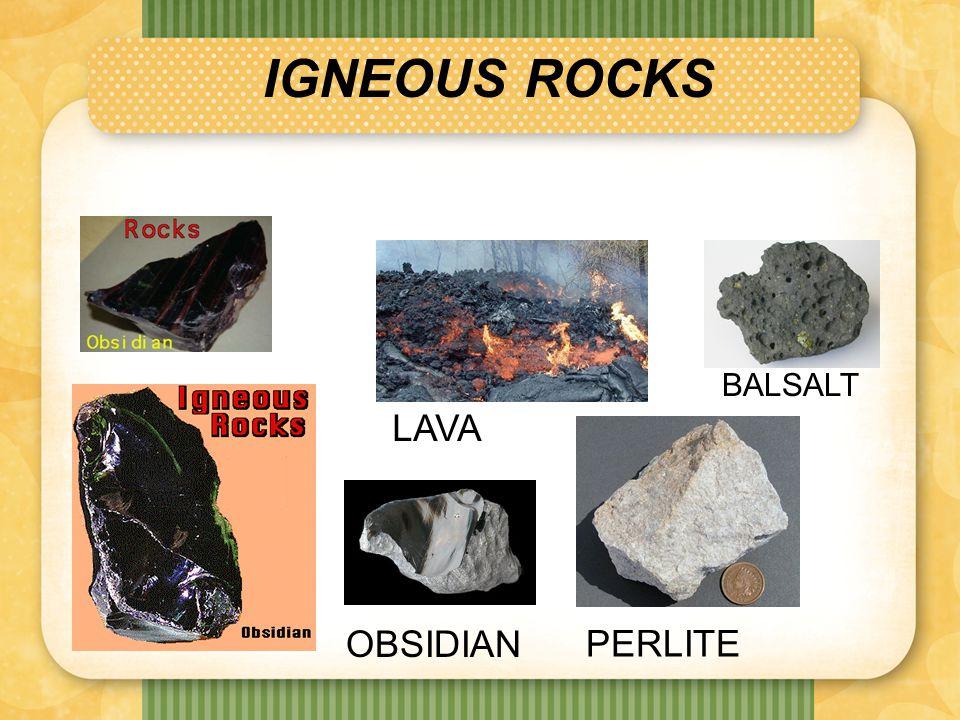 IGNEOUS ROCKS LAVA BALSALT OBSIDIAN PERLITE