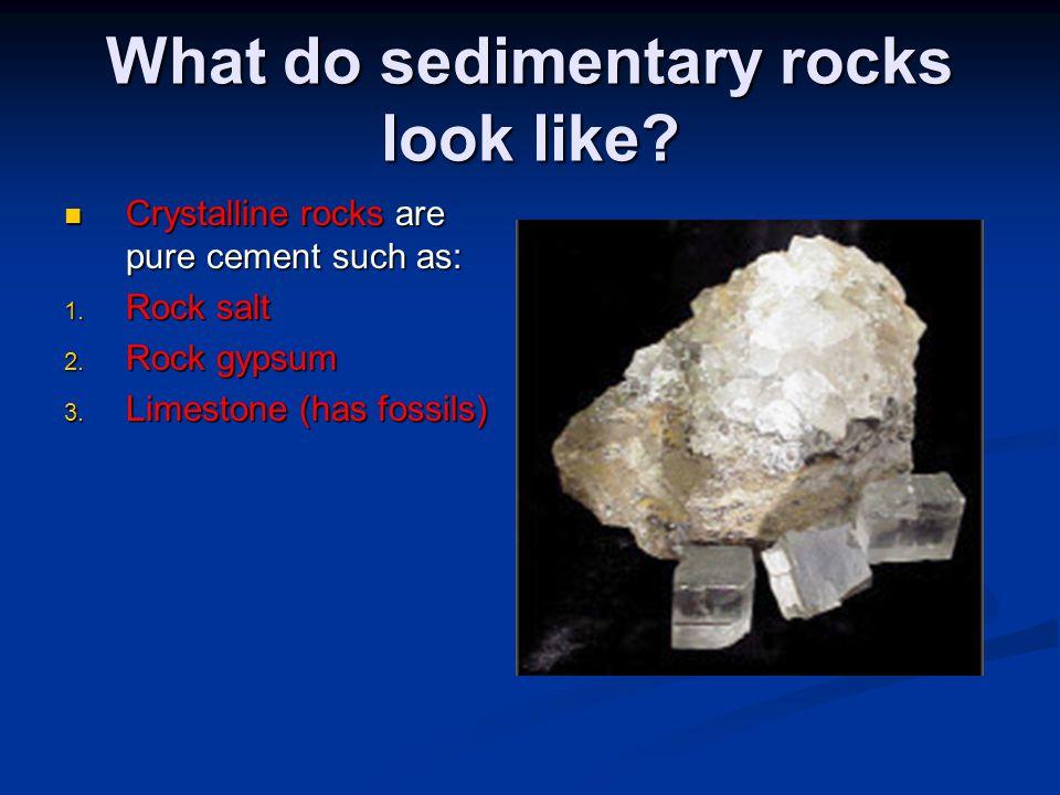 What do sedimentary rocks look like.