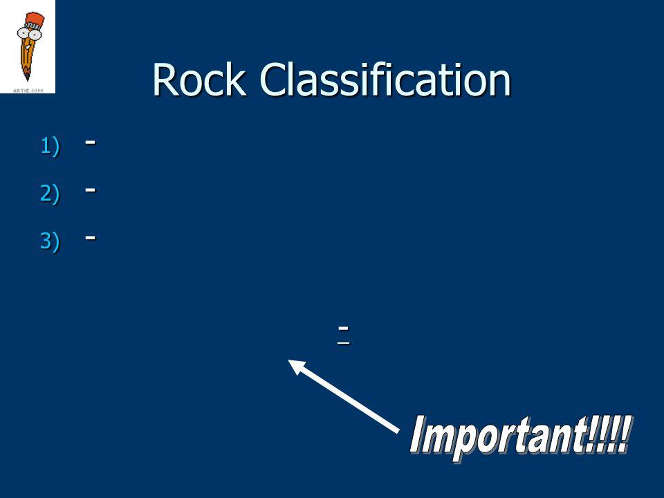 Rock Classification 1) - 2) - 3) - -