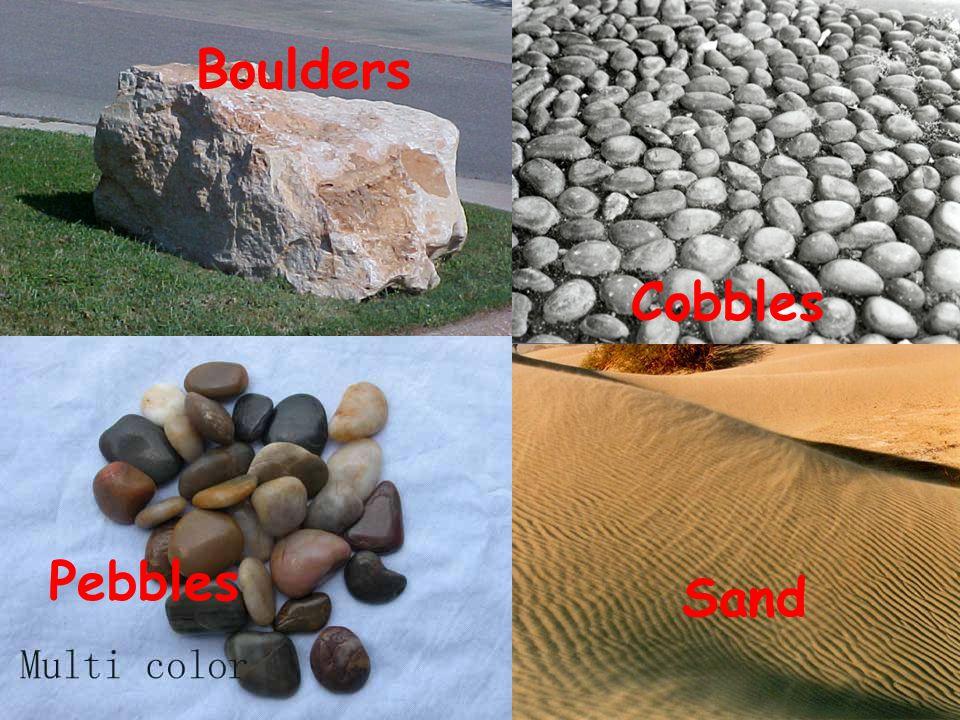 Boulders Sand Cobbles Pebbles