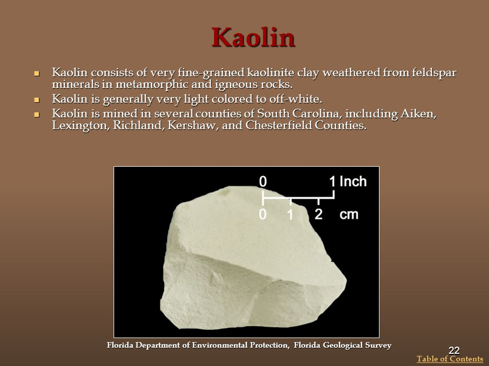 Kaolin Kaolin consists of very fine-grained kaolinite clay weathered from feldspar minerals in metamorphic and igneous rocks. Kaolin consists of very