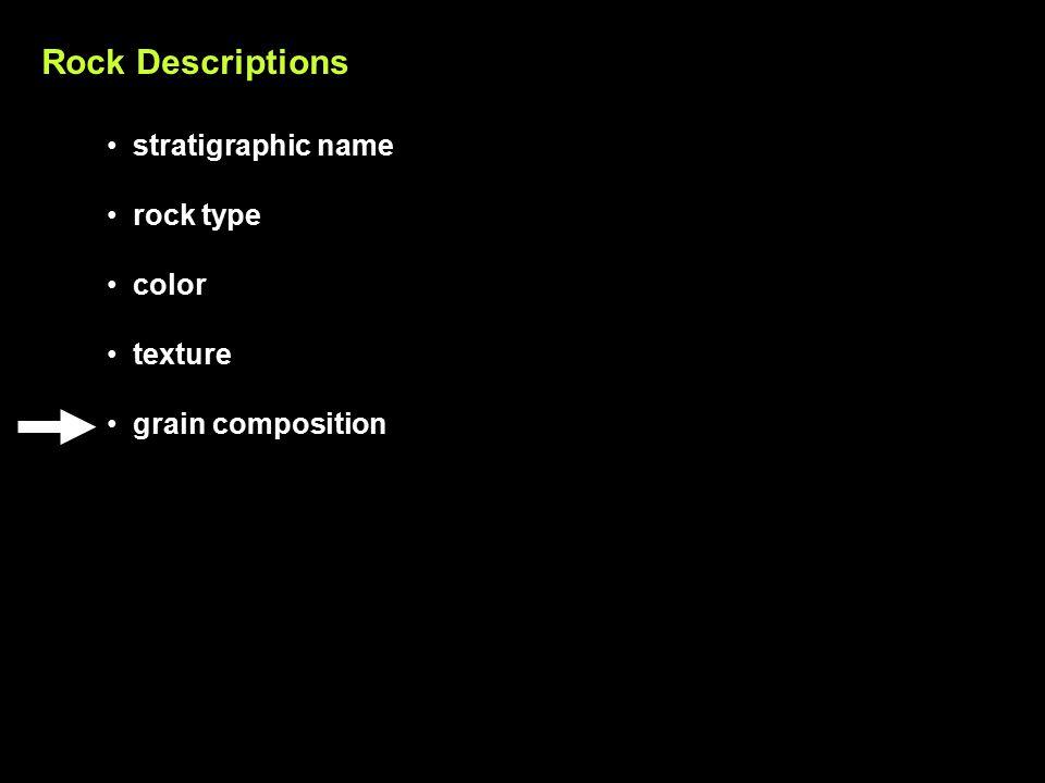 Rock Descriptions stratigraphic name rock type color texture grain composition