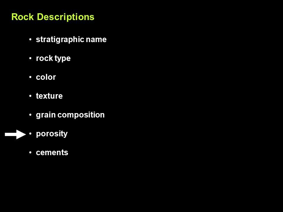 Rock Descriptions stratigraphic name rock type color texture grain composition porosity cements