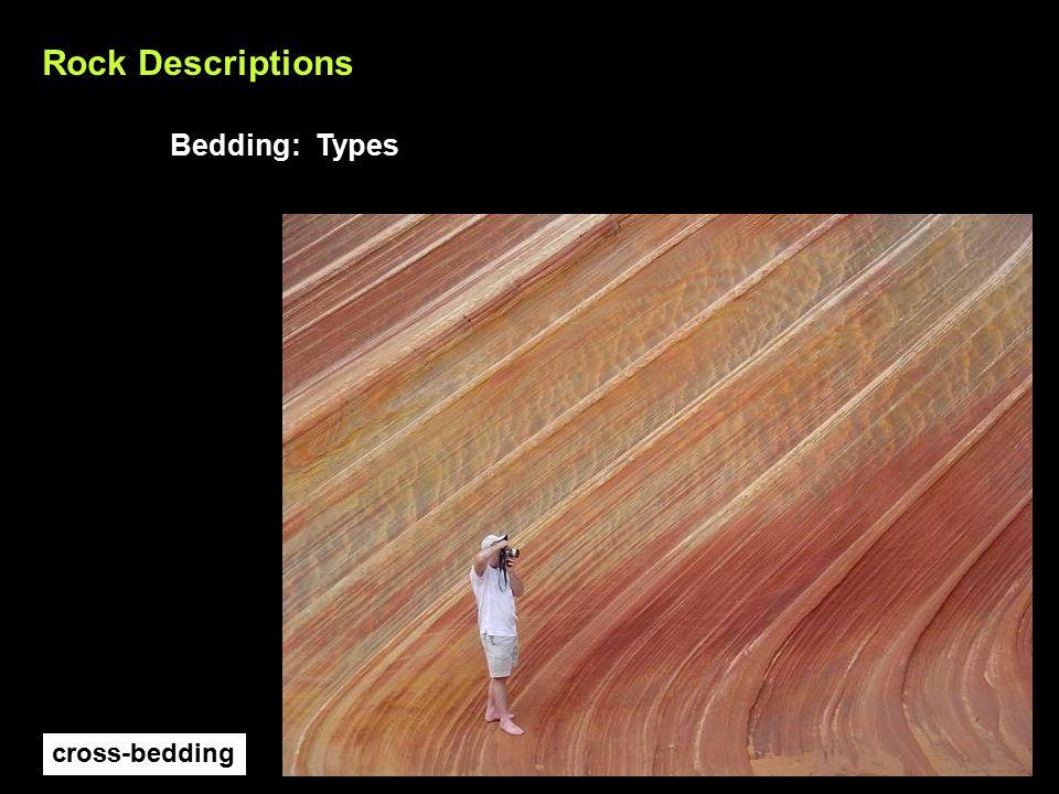 Rock Descriptions Bedding: Types cross-bedding