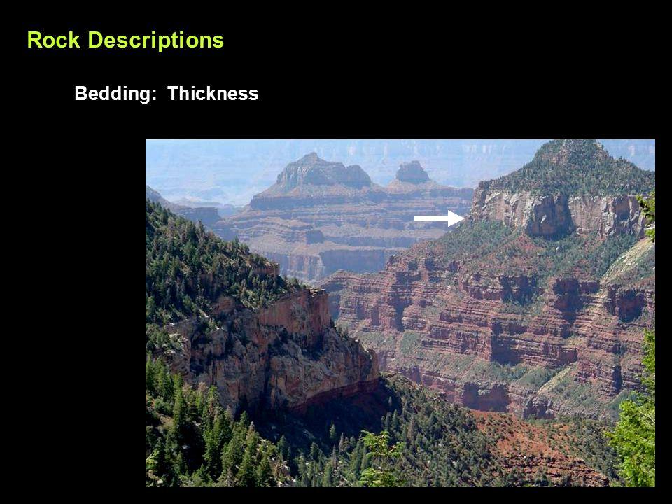 Rock Descriptions Bedding: Thickness