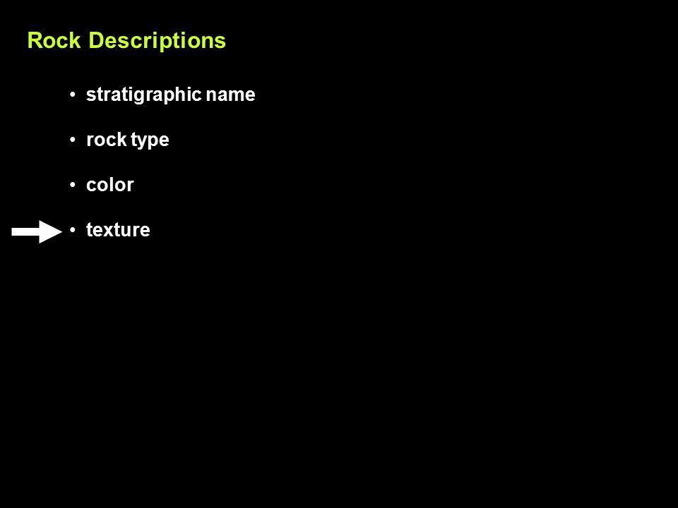 Rock Descriptions stratigraphic name rock type color texture