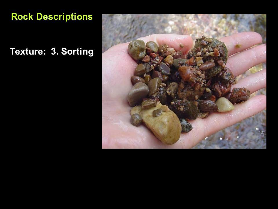 Rock Descriptions Texture: 3. Sorting