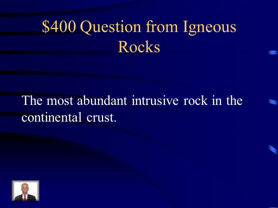 $300 Answer from Igneous Rocks What is smooth and shiny with no visible grains?