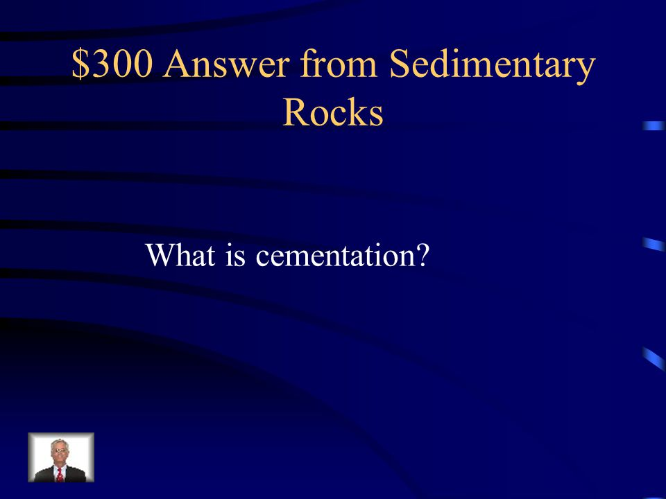 $300 Question from Sedimentary Rocks The process in which dissolved minerals crystallize and glue particles of sediment together.