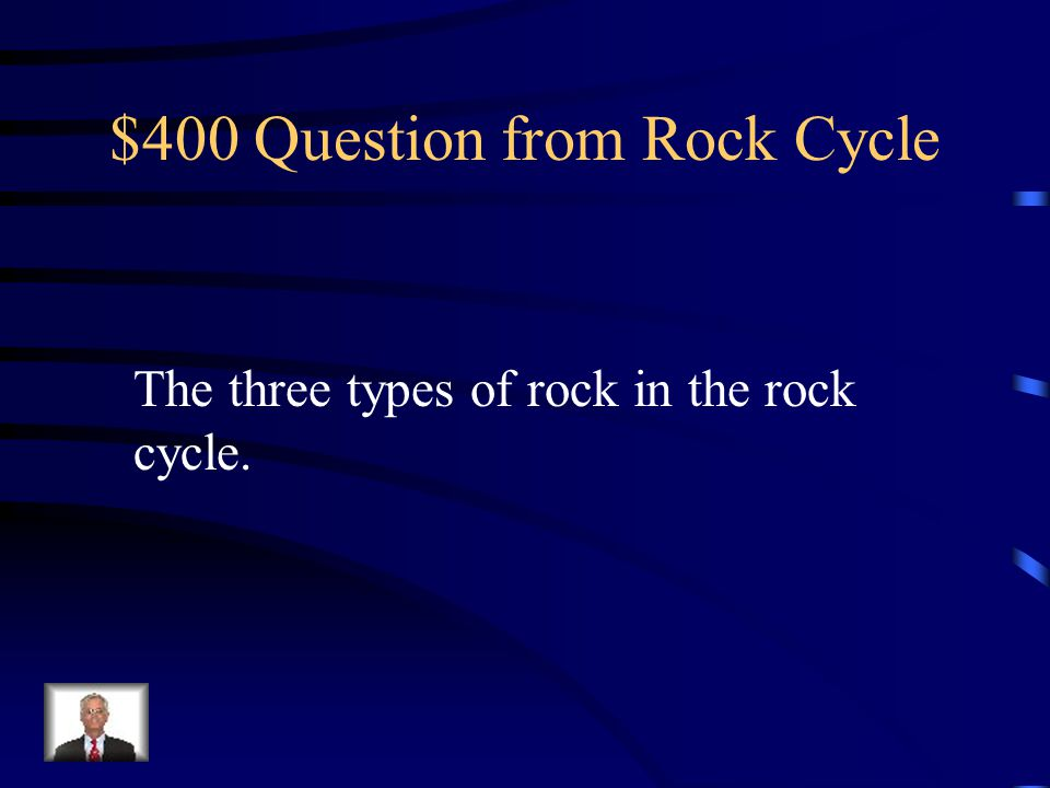 $300 Answer from Rock Cycle What is erosion?